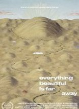 Everything Beautiful Is Far Away Film online