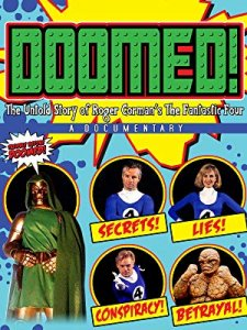 film Doomed: The Untold Story of Roger Corman's the Fantastic Four